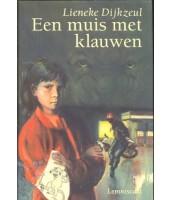 Een Muis Met Klauwen - Lieneke Dijkzeul