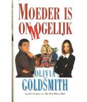 Moeder is onmogelijk - Olivia Goldsmith