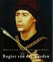 Rogier van der Weyden - Stephan Kemperdick