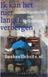Ik kan het niet langer verbergen - Nelleke Noordervliet